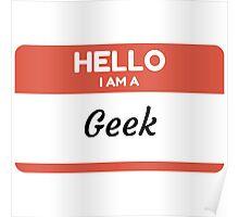 Hello I Am A Geek Poster