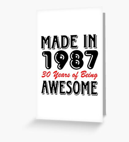 Made in 1987 30 years of being awesome Greeting Card