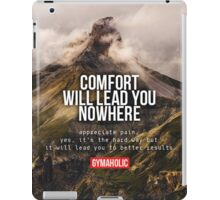 Comfort Will Lead You Nowhere iPad Case/Skin