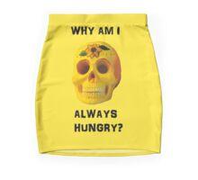 Why Am I Always Hungry? Mini Skirt