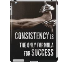 Consistency Is The Only Formula For Success iPad Case/Skin