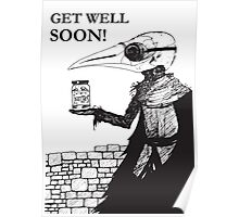 Plague Doctor Get Well Soon Poster