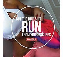 Run From Your Excuses Photographic Print