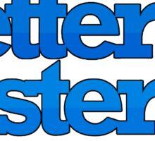 HARDER BETTER FASTER STRONGER Sticker