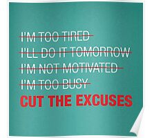 Cut The Excuses Poster
