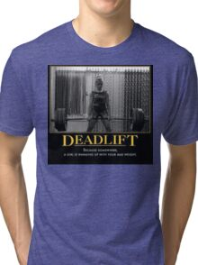 Deadlift - A Girl Is Warming Up With Your Max Tri-blend T-Shirt