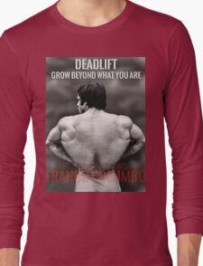 Deadlift - Grow Beyond What You Are Long Sleeve T-Shirt