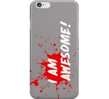 I am Awesome! iPhone Case/Skin