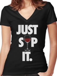 JUST SIP IT. Women's Fitted V-Neck T-Shirt