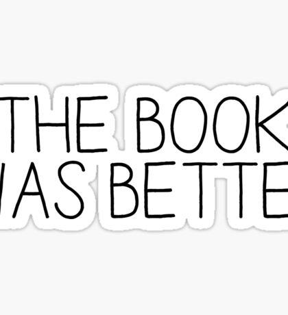 the book was better [1] Sticker