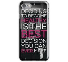 Deciding To Become Healthy iPhone Case/Skin