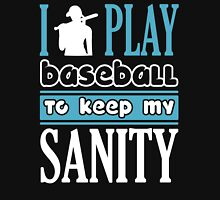 I play baseball to keep my sanity Womens Fitted T-Shirt