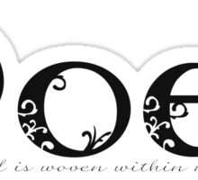 Poet ...my soul is woven within my words. Sticker