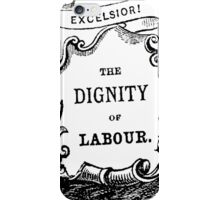 The Dignity of Labour iPhone Case/Skin