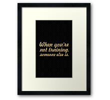 When you are... Gym Motivational Quote Framed Print