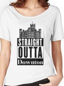 Straight Outta Downton Women's Relaxed Fit T-Shirt