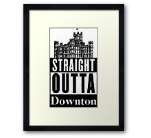 Straight Outta Downton Framed Print