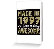 Made in 1997 20 years of being awesome Greeting Card