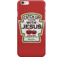 Catch Up Jesus iPhone Case/Skin