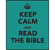 Keep calm and read the bible Photographic Print