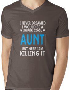 I Never Dreamed I Would Be A Super Cool Aunt Mens V-Neck T-Shirt