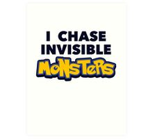 Pokemon Go I Chase Invisible Monsters Art Print