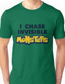 Pokemon Go I Chase Invisible Monsters Unisex T-Shirt