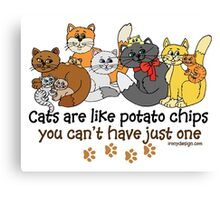 Cats are like potato chips Canvas Print