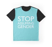 STOP ASSUMING GENDER Graphic T-Shirt