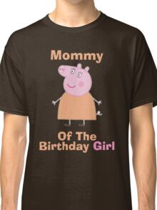 Mommy (HBD) girl Classic T-Shirt