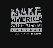 Make American Safe Again Unisex T-Shirt