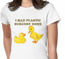 I Had Plastic Surgery Done Funny Ducks Womens Fitted T-Shirt