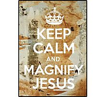 Keep calm and magnify Jesus Photographic Print