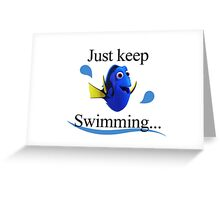 Finding Dory - Just keep Swimming Greeting Card