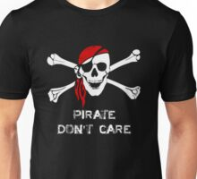 Pirate Don't Care Skull and Cross Bones Unisex T-Shirt