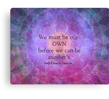 We must be our own before we can be another's Canvas Print