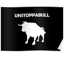 Unstoppabull (Unstoppable Bull) white version Poster