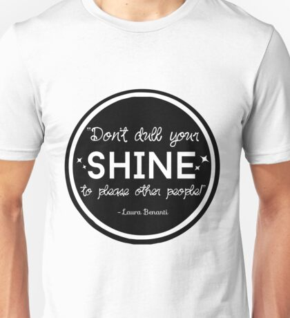 """Don't Dull Your Shine"" Quote Unisex T-Shirt"