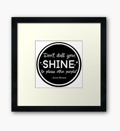 """""""Don't Dull Your Shine"""" Quote Framed Print"""