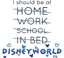 Right Now, I should be at DISNEY WORLD by BlueCordial