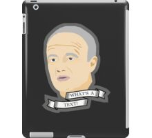 What's a Text? iPad Case/Skin