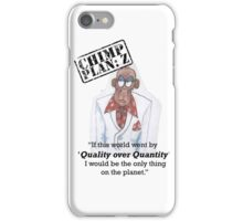 Xander - Chimp Plan: Z 'Quality Quote' iPhone Case/Skin