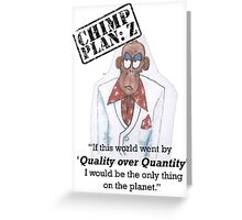 Xander - Chimp Plan: Z 'Quality Quote' Greeting Card