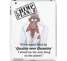 Xander - Chimp Plan: Z 'Quality Quote' iPad Case/Skin