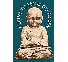 Count to Ten & Go to Zen Photographic Print
