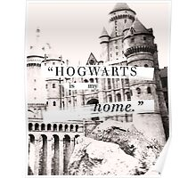 Hogwarts is my home Poster