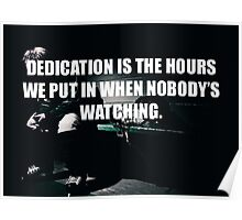 Dedication Is The Hours We Put In Poster