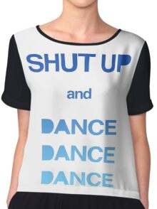 Shut up and Dance Chiffon Top