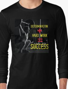 Determination Plus Hard Work Equals Success Long Sleeve T-Shirt