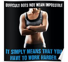 Difficult Does Not Mean Impossible Poster